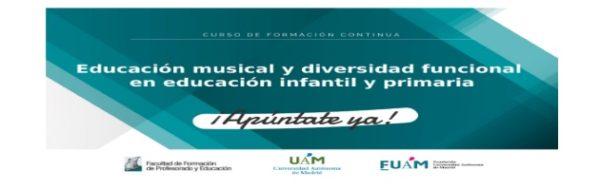 Educación musical y diversidad funcional en educación Infantil y Primaria y otros cursos del Departamento de Música de la UAM.