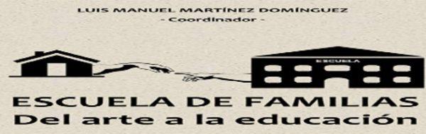 'Arte por la Convivencia': se publica el libro 'Escuela de Familias. Del Arte a la Educación', coordinado por Luis Manuel Martínez Domínguez